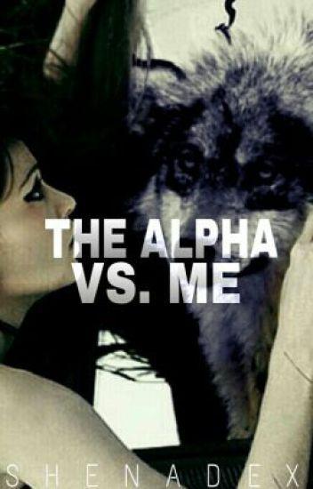 The Alpha Vs. Me