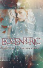 Eccentric Me by CeciliaLynne