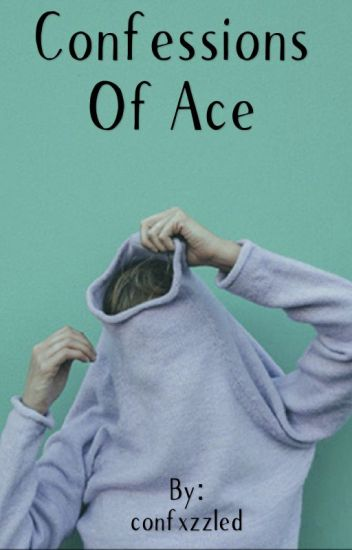Confessions of Ace