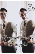 Beneath You're Beautiful (A Marcel Fanfic) by warriorxash