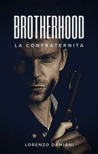 The Brotherhood (#Wattys2016)  by lawrencestyle