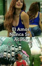 El Amor Nunca Se Acaba  by siempre_snooby