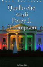 Quello che so di Peter J. Thompson by NoraFerraris