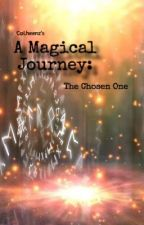 A Magical Journey: The Chosen One by CoLheenz