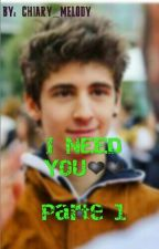 I NEED YOU❤~ Favij  Fanfiction [Parte 1]~ by melody_night