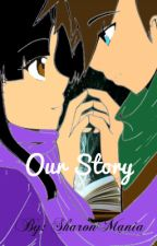 Our Story (A Laurmau FF) by SharonMania
