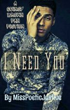 I Need You | Quincy Brown Fan Fiction by MissPoeticJustice
