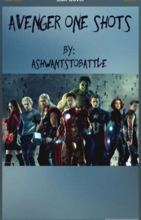 Avengers One Shots || Requests Open! by musicgeek4eva