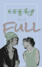 Empty but Full || Larry Stylinson ❦ by louislovedharryfirst