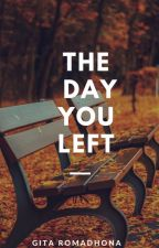 The Day You Left by GitaRomadhona