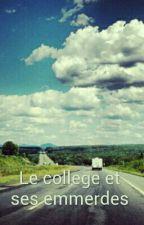 Le College Et Ses Emmerdes by bassaagirls
