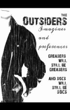 The Outsiders Imagines and Preferences by Laston_Meringue_Pie