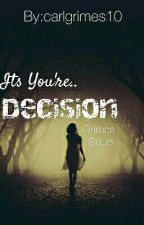 |Decision|Choices Squel|-ON HOLD by carlgrimes10