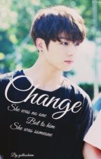 Change [JUNGKOOK FANFICTION] by yolkooknim