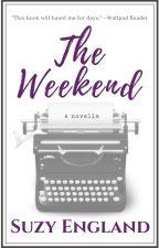 The Weekend #wattys2016 #romance #novella by SuzyEngland