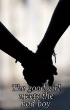 The good girl meets the bad boy  by Jazmine-love