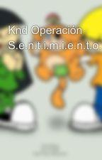 Knd Operación S.e.n.t.i.m.i.e.n.t.o.s by kukixguero