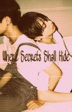 Where Secrets Shall Hide [Vkook] by Min-Yoongi