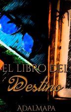 El Libro Del Destino by AdalMapa