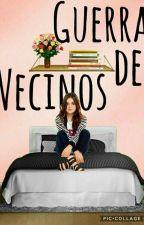 Guerra De Vecinos by Lady_Stilinski