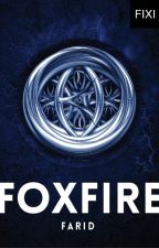 FOXFIRE - sebuah novel Farid by BukuFixi
