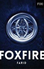 FOXFIRE - sebuah novel Farid by BukuFixi