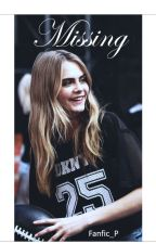Missing (Cara Delevingne & Tu) by Fanfic_p