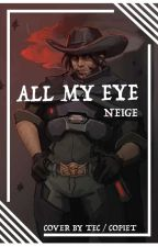 All My Eye [Jesse McCree X Reader] by Candyespeon