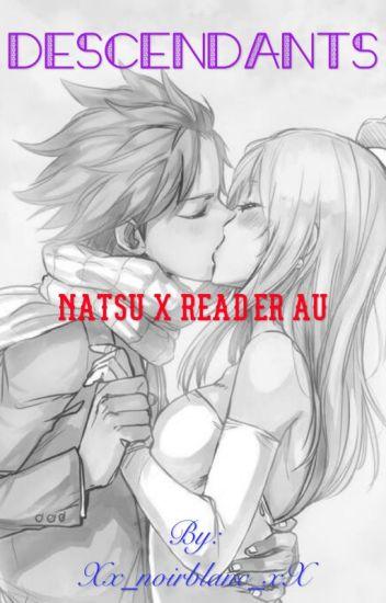 Descendants (Natsu X Reader)