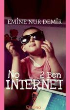 No İnternet 2 Ben / BİTTİĞ by HalaylandEnd
