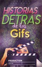 Historias detrás de los gifs by Ladronadelibroos