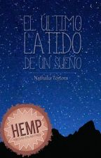 El último latido de un sueño (Novela completa) by uutopicaa