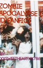 Zombie apocalypse (A 1d fanfic) *Completed* by xxsweetheartxx786
