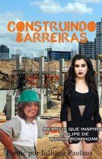 Construindo Barreiras (camren) by grandedefenses