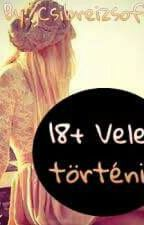 +18 Velem Történik by Csibreizsofi