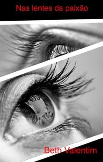 Nas lentes da paixão