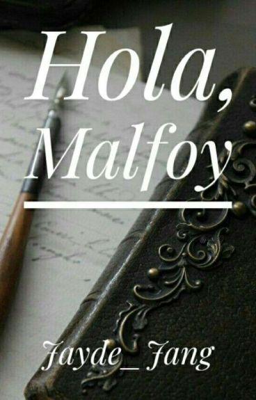 Hola, Malfoy. »Drarry«