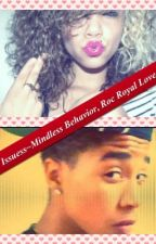 Trust Issues~ A Mindless Behavior,Roc Royal love Story by AyyyyyVanna
