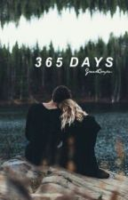 365 Days ♔ h.s. (On Hold) by GreekCompe