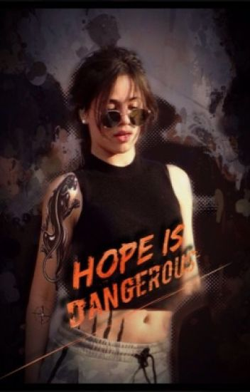 Hope Is Dangerous (Camila/You)
