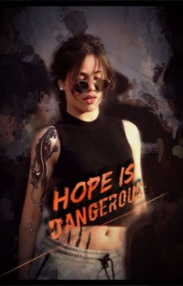 Hope Is Dangerous (Camila/You)