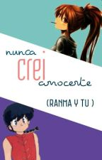 Nunca Crei  Conocerte [Ranma Y Tu] by nightmaregato