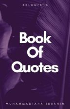 Book Of Quotes By Taha by captaintaha9
