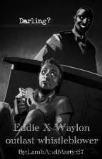 Waylon Park x Eddie Gluskin (Outlast Whistleblower Fanfic) by LambAndMartyr
