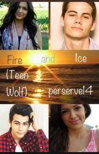 Fire and Ice (A Teen Wolf Stiles Stilinski Fanfic) by savannahasm14