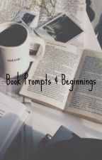 Book Prompts & Beginnings by kassey1265