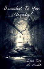Bounded To You (Eternity) by Al_Noodzi