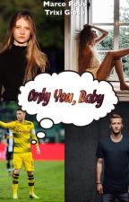 Only You, Baby [Marco Reus] by bOrUsSiN_