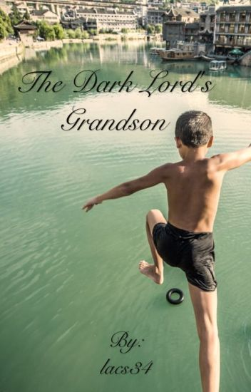 Harry Potter and the Dark Lords Grandson