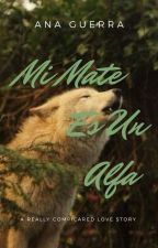 Mi Mate Es Un Alfa  by OMGislifebeas